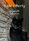 ebook: Kate Liberty - Unverhofft Detektivin