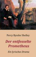 eBook: Der entfesselte Prometheus - Ein lyrisches Drama