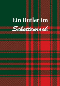 eBook: Ein Butler im Schottenrock