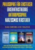 eBook: Philosophie für Einsteiger   Erkenntnistheorie   Anthroposophie   Narzissmus verstehen - Das große 4