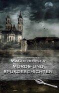 ebook: Magdeburger Mords- und Spukgeschichten