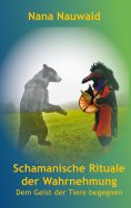 eBook: Schamanische Rituale der Wahrnehmung