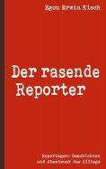 eBook: Der rasende Reporter
