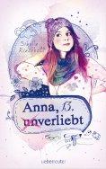 ebook: Anna, 13, (un)verliebt