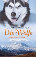 eBook: Alaska Wilderness - Die Wölfe vom Rock Creek (Bd.2)