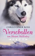 eBook: Alaska Wilderness - Verschollen am Mount McKinley (Bd. 1)
