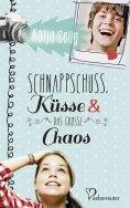 eBook: Schnappschuss, Küsse und das große Chaos