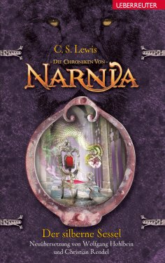 ebook: Die Chroniken von Narnia - Der silberne Sessel (Bd. 6)