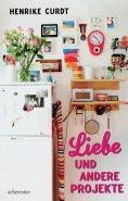 ebook: Liebe und andere Projekte