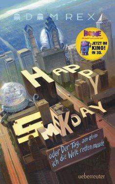 eBook: Happy Smekday oder: Der Tag an dem ich die Welt retten musste