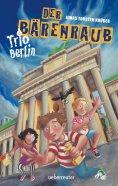 eBook: Trio Berlin - Der Bärenraub
