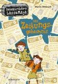 eBook: Detektivbüro LasseMaja - Das Zeitungsgeheimnis (Bd. 7)