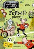 eBook: Detektivbüro LasseMaja - Das Fußballgeheimnis (Bd. 11)