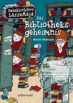 ebook: Detektivbüro LasseMaja - Das Bibliotheksgeheimnis (Bd. 12)