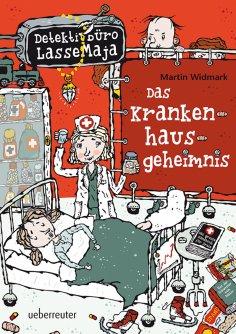 ebook: Detektivbüro LasseMaja - Das Krankenhausgeheimnis (Bd. 17)