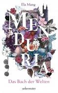 eBook: Menduria - Das Buch der Welten (Bd. 1)