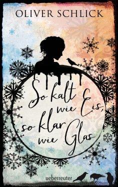 eBook: So kalt wie Eis, so klar wie Glas