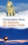 eBook: Die Rückkehr der weißen Wölfe