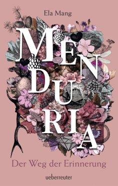 ebook: Menduria - Der Weg der Erinnerung (Bd. 3)