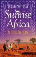 ebook: Sunrise Africa - Die Nacht der Jäger (Bd. 2)