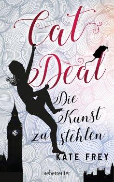eBook: Cat Deal - Die Kunst zu stehlen (Cat Deal, Bd. 1)