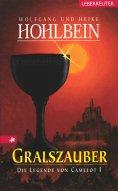 ebook: Die Legende von Camelot - Gralszauber (Bd. 1)