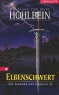 eBook: Die Legende von Camelot - Elbenschwert (Bd.2)