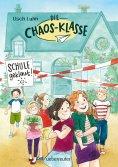 eBook: Die Chaos-Klasse - Schule geklaut! (Bd. 1)