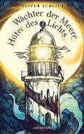 eBook: Wächter der Meere, Hüter des Lichts