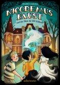 ebook: Nicodemus Faust und das Haus der 100 Schlüssel