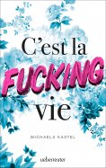 eBook: C'est la fucking vie
