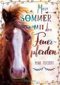 ebook: Mein Sommer mit den Feuerpferden