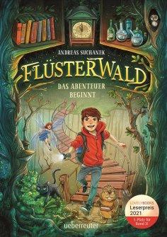 eBook: Flüsterwald - Das Abenteuer beginnt (Flüsterwald, Bd. 1)