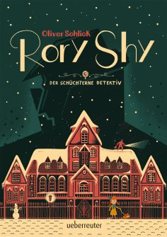 eBook: Rory Shy, der schüchterne Detektiv (Rory Shy, der schüchterne Detektiv, Bd. 1)