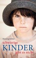 eBook: Schwierige Kinder gibt es nicht
