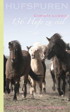 eBook: Hufspuren: 136 Hufe zu viel