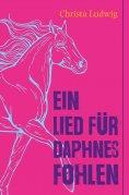 ebook: Ein Lied für Daphnes Fohlen