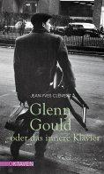 eBook: Glenn Gould oder das innere Klavier