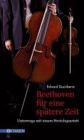 eBook: Beethoven für eine spätere Zeit