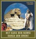 ebook: Mit Kara Ben Nemsi durch den Orient