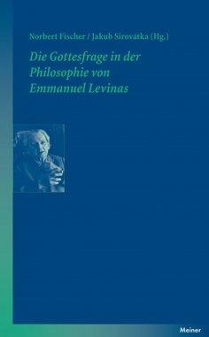 eBook: Die Gottesfrage in der Philosophie von Emmanuel Levinas