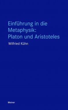 eBook: Einführung in die Metaphysik: Platon und Aristoteles