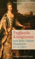 ebook: Englands Königinnen aus dem Hause Hannover (1714-1901)