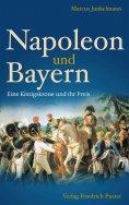 eBook: Napoleon und Bayern