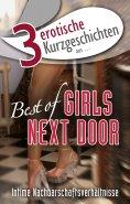 """eBook: 3 erotische Kurzgeschichten aus: """"Best of Girls Next Door"""""""