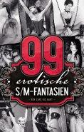 eBook: 99 erotische S/M-Fantasien