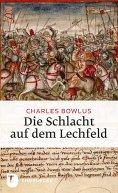 eBook: Die Schlacht auf dem Lechfeld