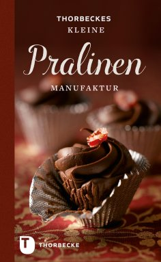 eBook: Thorbeckes kleine Pralinen-Manufaktur