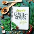 eBook: Gesunder Kräutergenuss