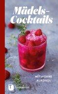 eBook: Mädels-Cocktails mit und ohne Alkohol